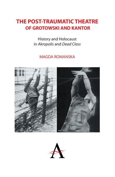 "Magda Romanska: The Post-Traumatic Theatre of Grotowski and Kantor. History and Holocaust in ""Akropolis"" and ""Dead Class"" with a Foreword by Kathlee Cioffi, Anthem Pres, London – New Jork – Delhi 2012."
