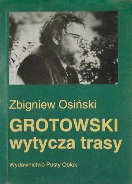 """""""Grotowski wytycza trasy. Studia i szkice"""", Wydawnictwo Pusty Obłok, Warszawa 19"""