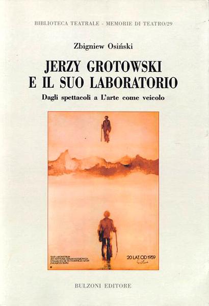 """""""Jerzy Grotowski e il suo Laboratorio. Degli spettacoli alle l'Arte come veicolo"""