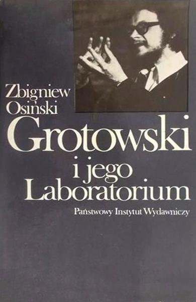 """""""Grotowski i jego Laboratorium"""", Państwowy Instytut Wydawniczy, Warszawa 1980"""