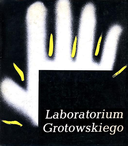"""""""Laboratorium Grotowskiego"""", Wydawnictwo Interpress, Warszawa 1978 (współautor:"""