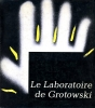 """Laboratoire de Grotowski"", Editions Interpress, Varsovie 1979"