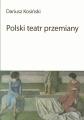 Dariusz Kosiński, Polski teatr przemiany