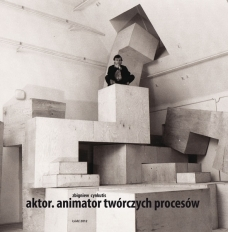 Aktor. Animator twórczych procesów