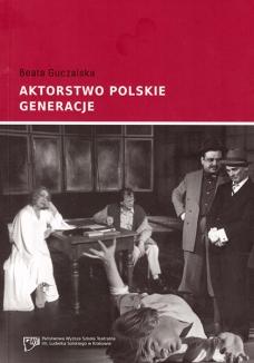 Aktorstwo polskie. Generacje