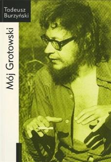 Tadeusz Burzyński, Mój Grotowski