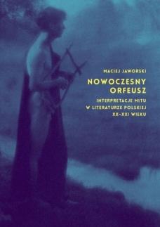Maciej Jaworski, Nowoczesny Orfeusz