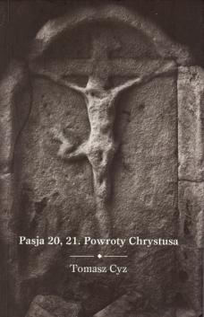 Pasja 20, 21. Powroty Chrystusa