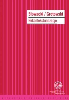 Słowacki/Grotowski. Rekontekstualizacje