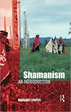 Margaret Stutley Shamanism: An Introduction