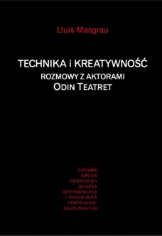 Technika i kreatywność. Rozmowy z aktorami Odin Teatret