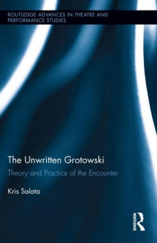 The Unwritten Grotowski. Theory and Practice of the Encounter