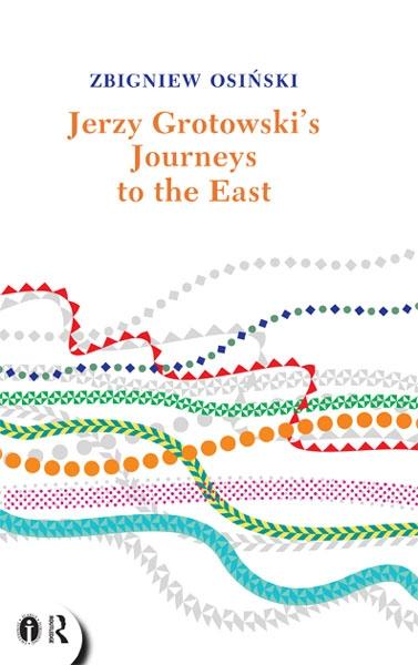 Zbigniew Osiński, Jerzy Grotowski's Journeys to the East