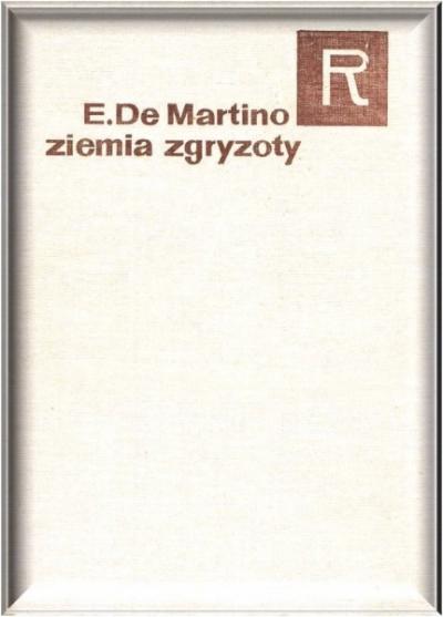 Ernesto de Martino, Ziemia zgryzoty