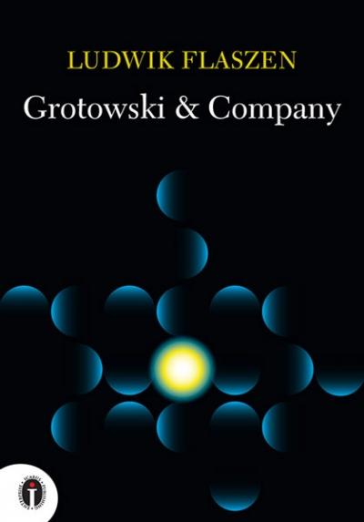 Ludwik Flaszen, Grotowski & Company