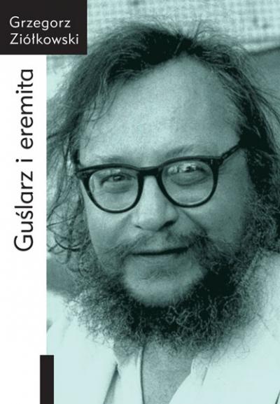 Grzegorz Ziółkowski, Guślarz i eremita. Jerzy Grotowski: od wykładów rzymskich (