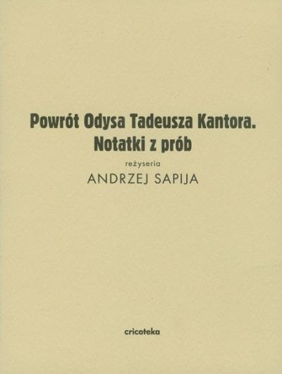 Powrót Odysa Tadeusza Kantora. Notatki z prób