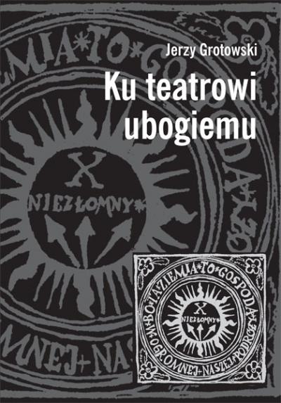 Jerzy Grotowski, Ku teatrowi ubogiemu