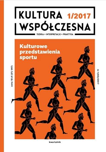 """""""Kultura Współczesna"""": Kulturowe przedstawienia sportu, nr 1/2017"""