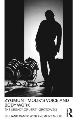 Zygmunt Molik's Voice and Body Work: The Legacy of Jerzy Grotowski