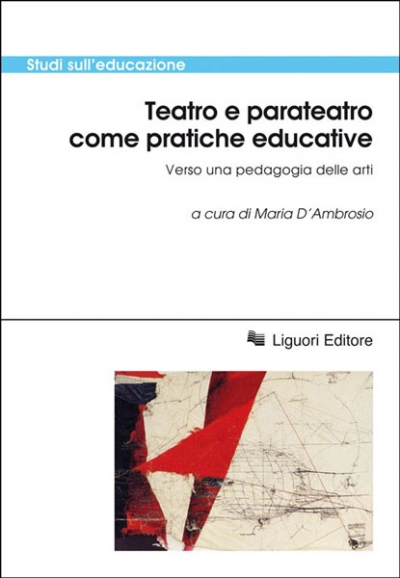 Teatro e parateatro come pratiche educative. Verso una pedagogia delle arti