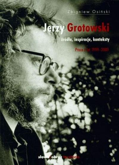 Jerzy Grotowski. Źródła, inspiracje, konteksty - tom 2