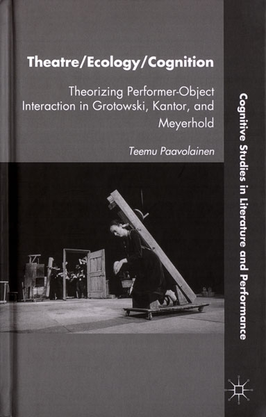 Theatre/Ecology/Cognition. Theorizing Perrformer-Object. Interaction in Grotowsk