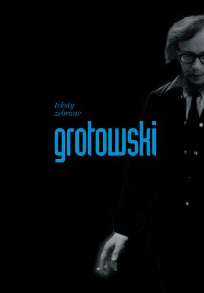 Jerzy Grotowski, Teksty zebrane