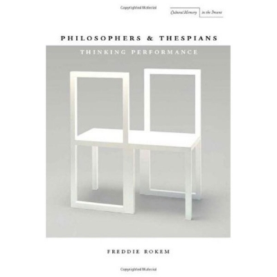 Philosophers & Thespians. Thinking Performance