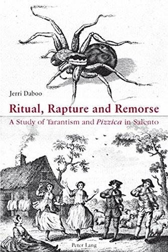 "Jerri Daboo, Ritual, Rapture and Remorse: A Study of Tarantism and ""Pizzica"" in"